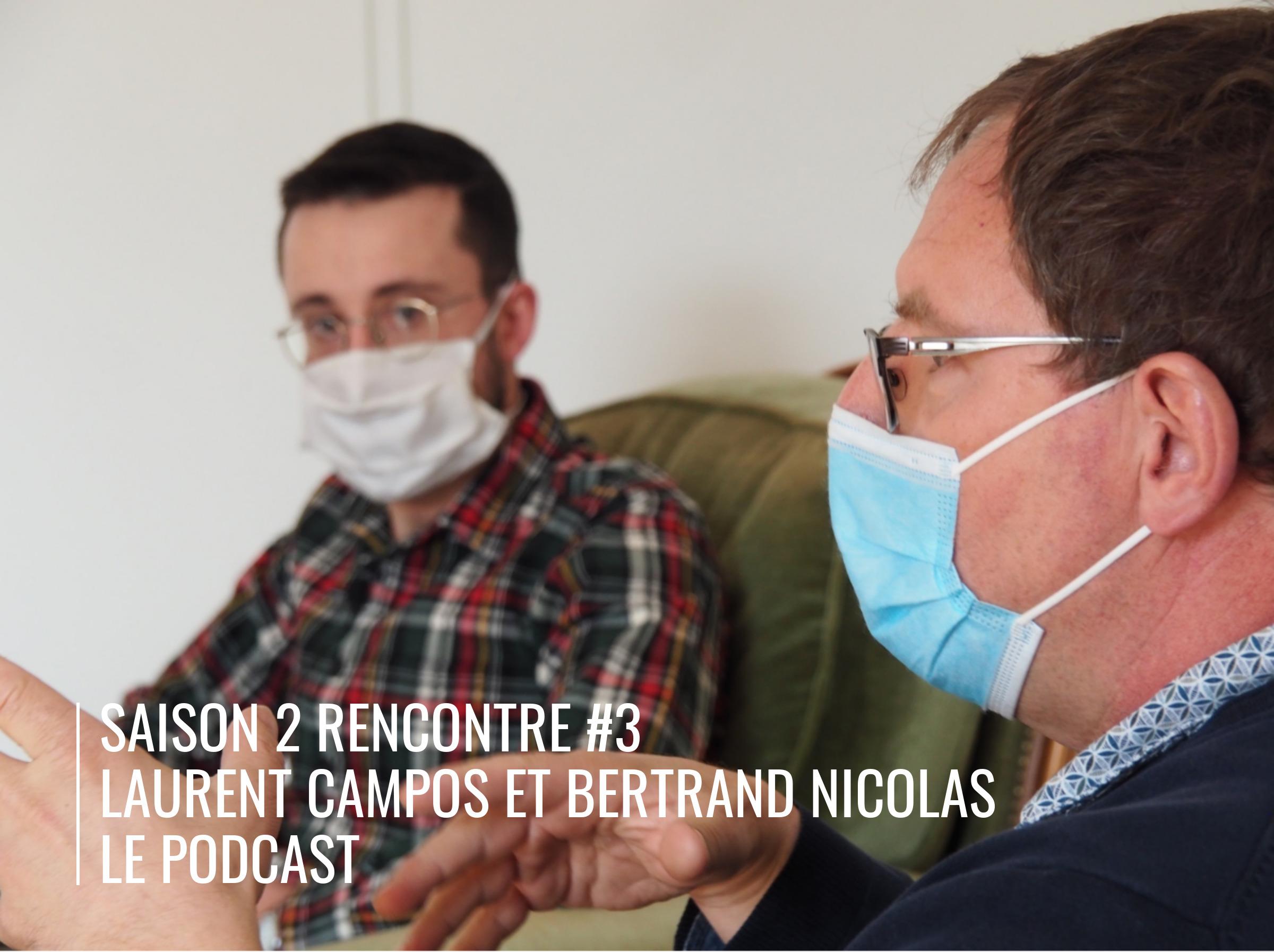 Rencontre de la résilience saison 2 épisode #3 : Laurent Campos et Bertrand Nicolas